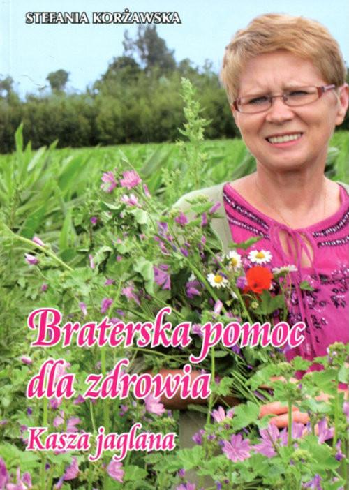 okładka Braterska pomoc dla zdrowiaksiążka      Korżawska Stefania