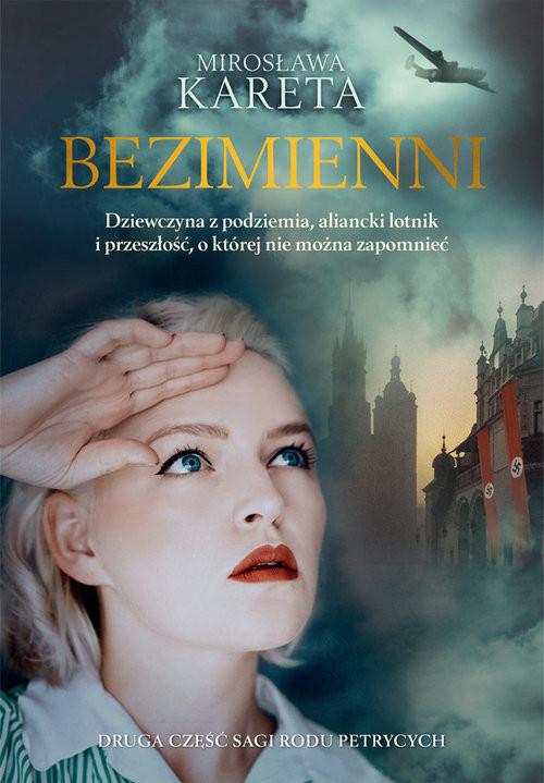 okładka Bezimienni Dziewczyna z podziemia, angielski lotnik i przeszłość, o której nie można zapomniećksiążka |  | Mirosława Kareta