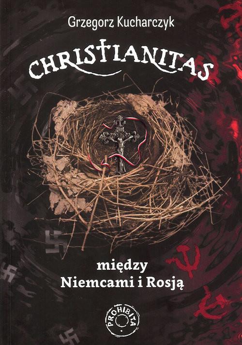 okładka Christianitas między Niemcami i Rosjąksiążka |  | Grzegorz  Kucharczyk