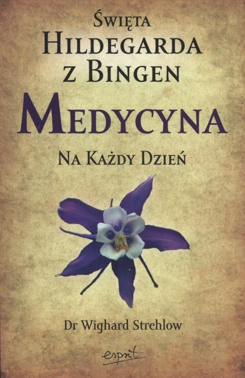 okładka Święta Hildegarda z Bingen Medycyna na każdy dzieńksiążka      Wighard Strehlow