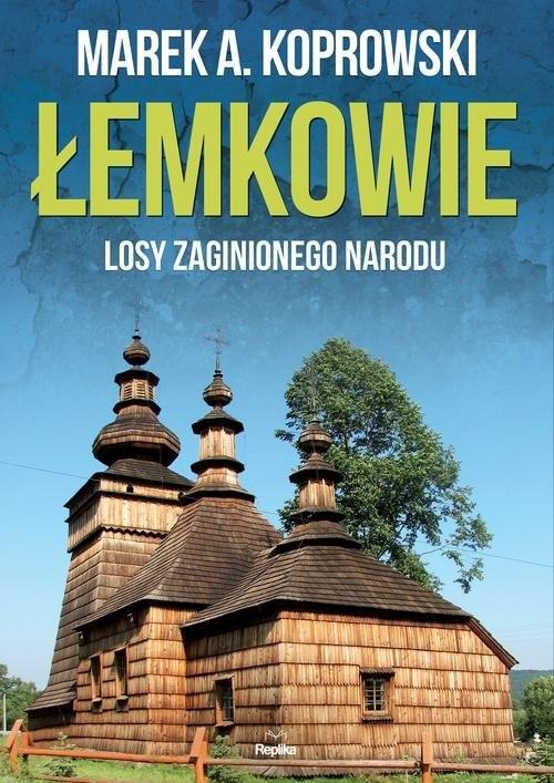 okładka Łemkowie Losy zaginionego naroduksiążka      Marek A. Koprowski