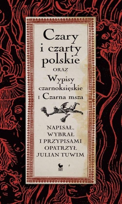 okładka Czary i czarty polskie oraz Wypisy czarnoksięskie i Czarna mszaksiążka      Julian Tuwim