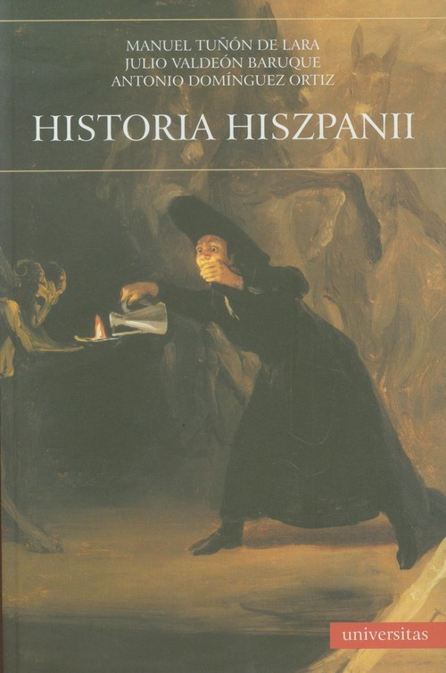 okładka Historia Hiszpaniiksiążka      Manuel Tunon, Julio Valdeon Baruque, Antonio Dominiguez Ortiz