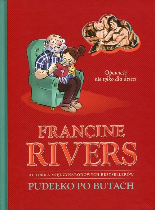 okładka Pudełko po butach Opowieść nie tylko dla dzieciksiążka      Francine Rivers