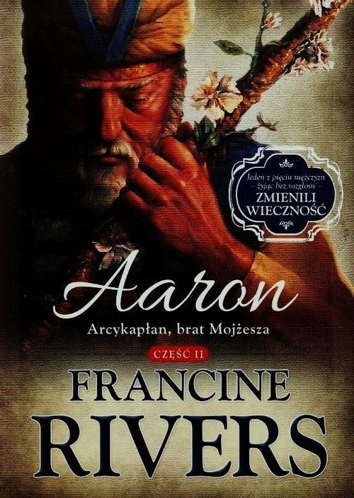 okładka Aaron Arcykapłan brat Mojżesza Część 2książka |  | Francine Rivers