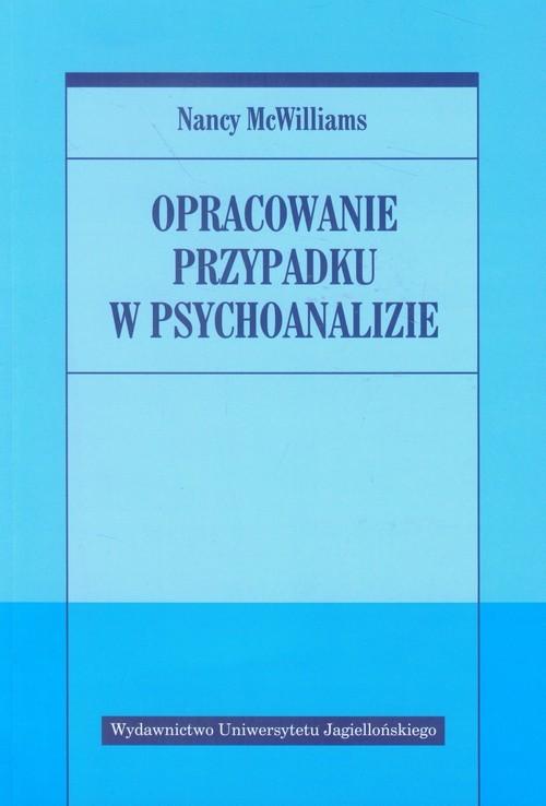 okładka Opracowanie przypadku w psychoanalizieksiążka      McWilliams Nancy