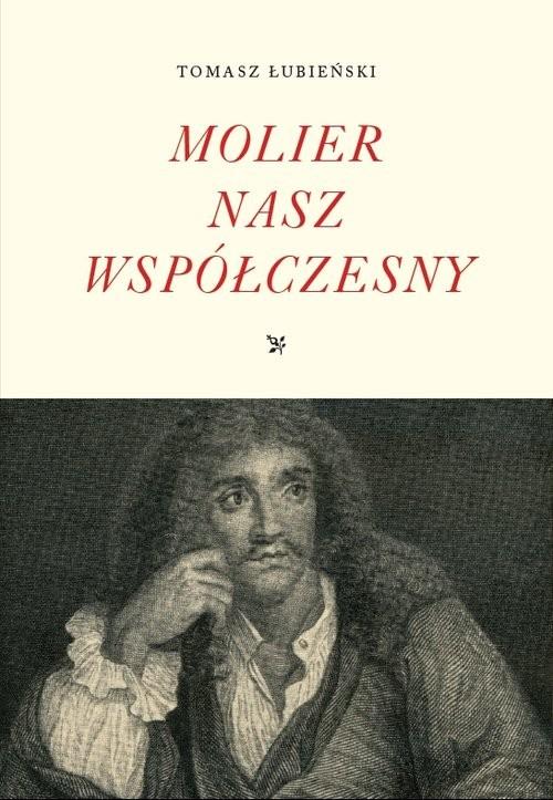 okładka Molier nasz współczesnyksiążka |  | Łubieński Tomasz