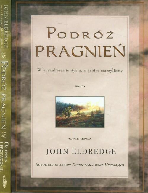 okładka Podróż pragnień / Podróż pragnień Dziennik i przewodnik Pakietksiążka |  | John Eldredge