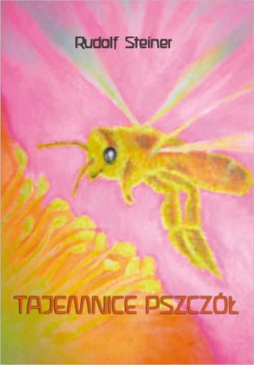 okładka Tajemnice pszczółksiążka      Steiner Rudolf