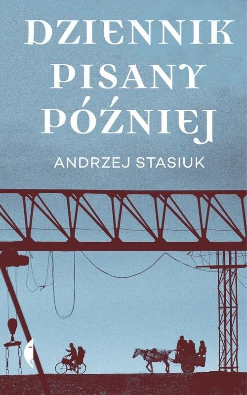 okładka Dziennik pisany późniejksiążka |  | Andrzej Stasiuk
