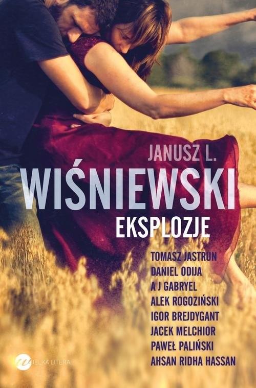 okładka Eksplozjeksiążka      Janusz L. Wiśniewski, Tomasz Jastrun, Daniel Odija, A J Gabryel, Alek Rogoziński, Igor Brejdygant, M