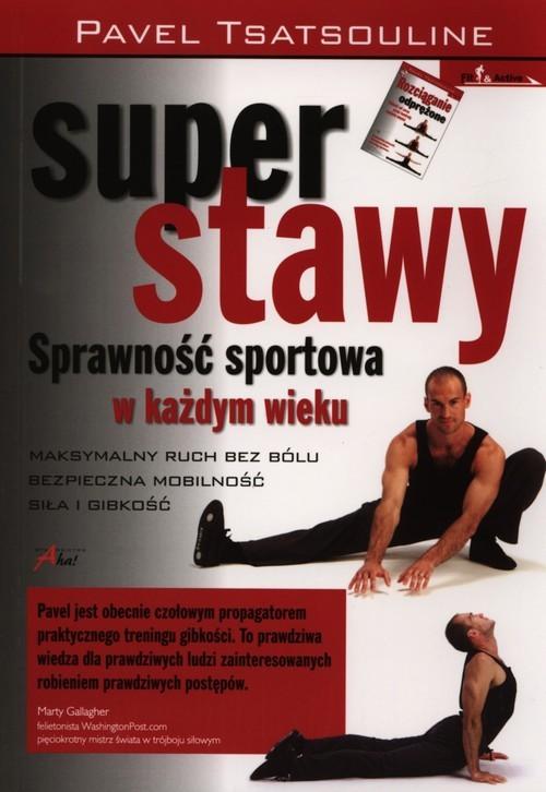 okładka Super stawy Sprawnośc sportowa w każdym wiekuksiążka      Tsatsouline Pavel