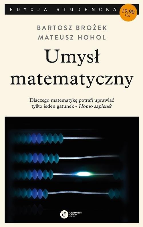 okładka Umysł matematycznyksiążka      Bartosz Brożek, Mateusz Hohol