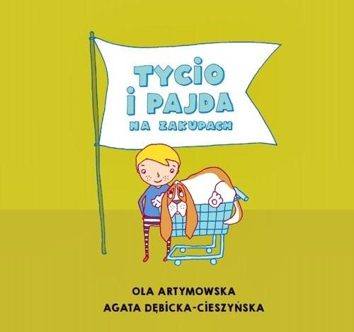 okładka Tycio i Pajda na zakupachksiążka |  | Ola Artymowska, Agata Dębicka-Cieszyńska
