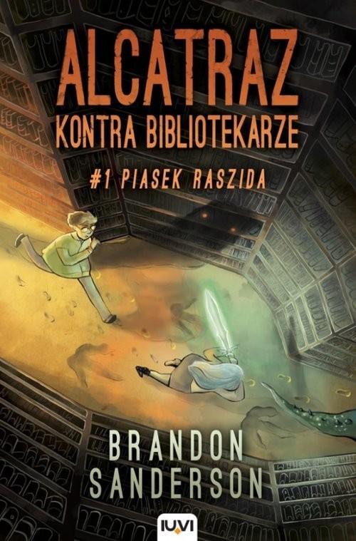 okładka Alcatraz kontra Bibliotekarze Część 1 Piasek Raszidaksiążka      Brandon Sanderson
