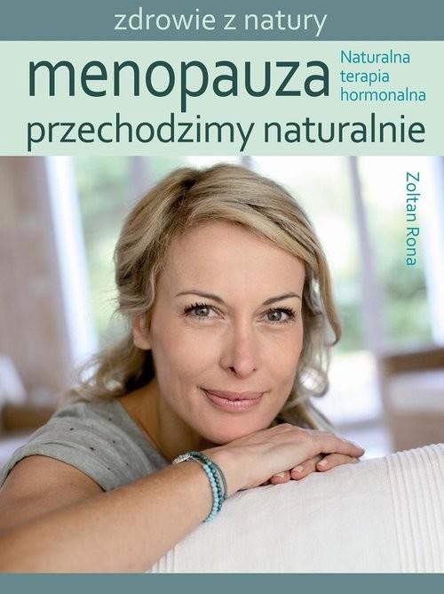 okładka Menopauza Przechodzimy naturalnie Naturalna terapia hormonalnaksiążka      Zoltan Rona