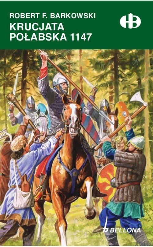 okładka Krucjata połabska 1147książka      Robert F. Barkowski