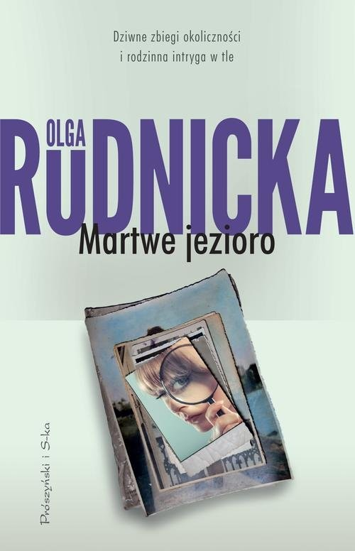 okładka Martwe jezioroksiążka      Olga Rudnicka