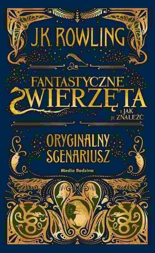 okładka Fantastyczne zwierzęta i jak je znaleźć Oryginalny scenariuszksiążka      Joanne K. Rowling