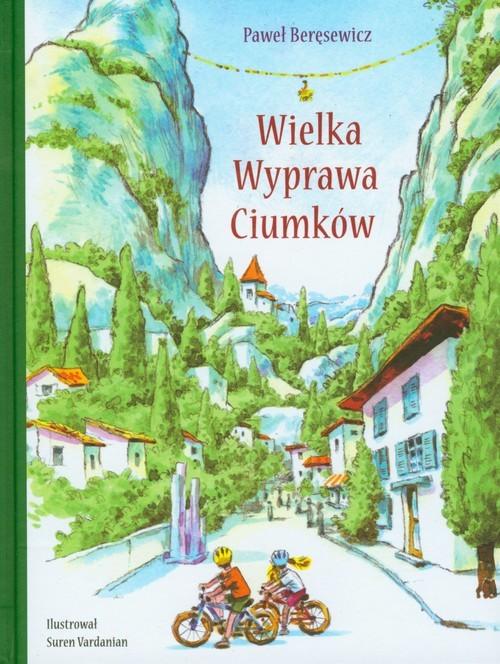 okładka Wielka wyprawa Ciumkówksiążka      Paweł Beręsewicz