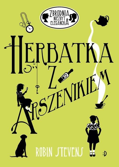 okładka Herbatka z arszenikiemksiążka |  | Robin Stevens