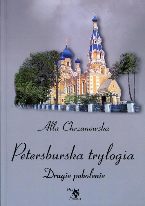 okładka Petersburska trylogia Drugie pokolenieksiążka |  | Chrzanowska Alla