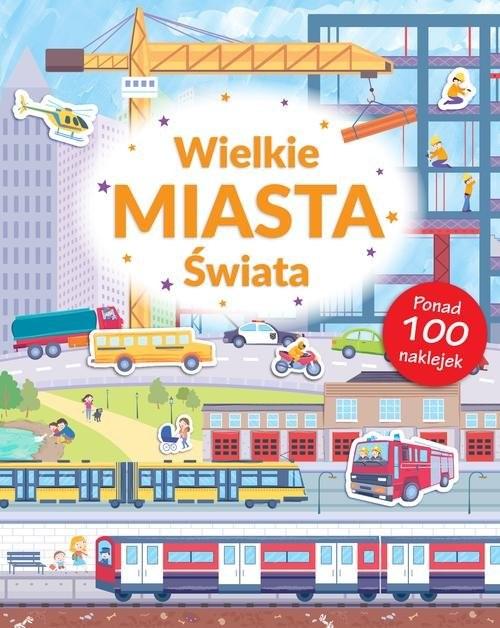 okładka Wielkie Miasta Świata Poznaję Świat + naklejkiksiążka |  |