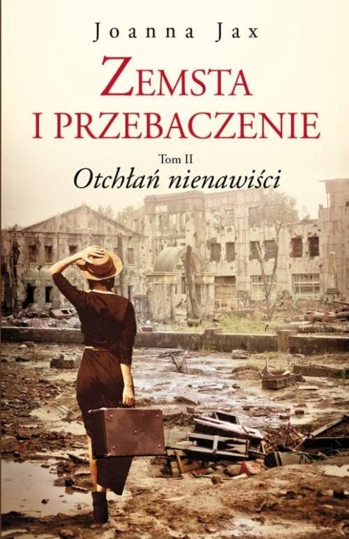 okładka Zemsta i przebaczenie Tom 2 Otchłań nienawiściksiążka |  | Joanna Jax