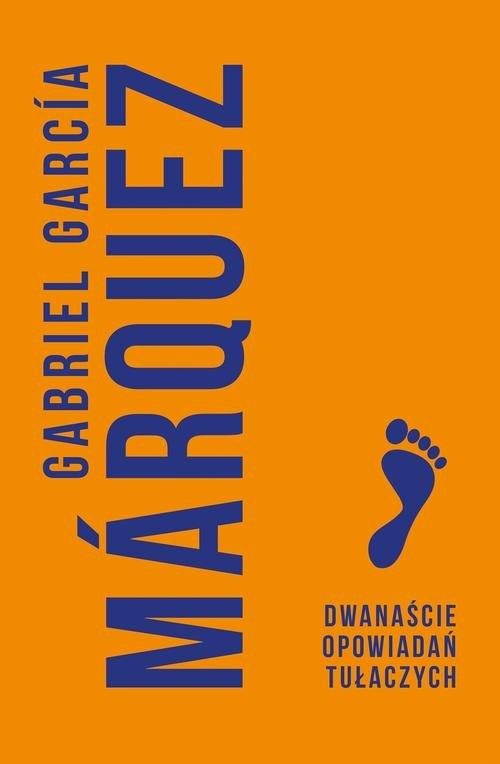 okładka Dwanaście opowiadań tułaczychksiążka      Gabriel Garcia Marquez