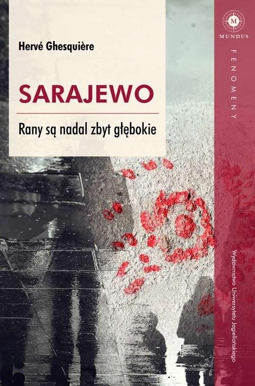 okładka Sarajewo Rany są nadal zbyt głębokieksiążka      Ghesquiere Hervé