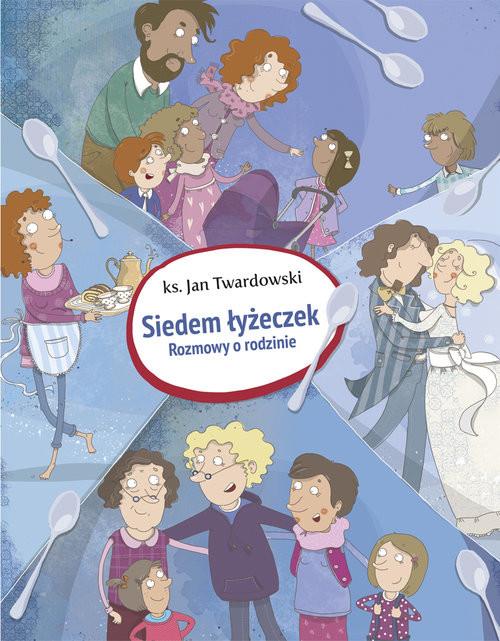 okładka Siedem łyżeczek Rozmowy o rodzinieksiążka |  | Jan Twardowski