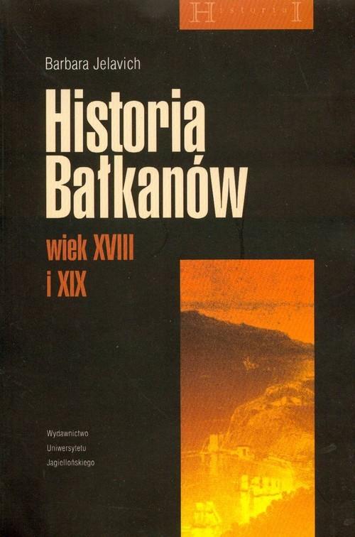 okładka Historia Bałkanów wiek XVIII i XIXksiążka |  | Jelavich Barbara
