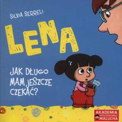 okładka Lena Jak długo mam jeszcze czekać?książka |  | Serreli Silvia