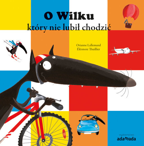okładka O Wilku, który nie lubił chodzićksiążka      Lallemand Orianne