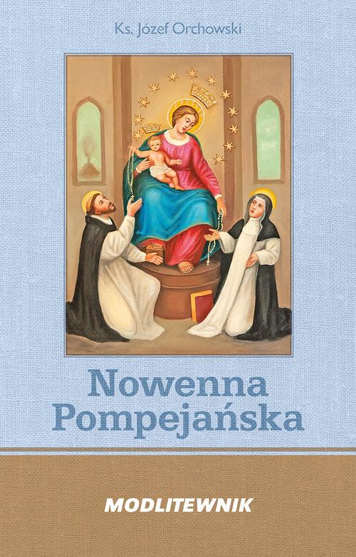 okładka Nowenna Pompejańska i Różaniecksiążka      Orchowski Józef