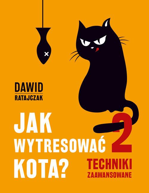 okładka Jak wytresować kota 2 Techniki zaawansowaneksiążka      Dawid Ratajczak