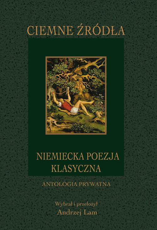 okładka Ciemne źródła Niemiecka poezja klasycznaksiążka |  |