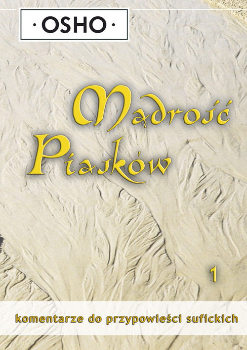 okładka Mądrość piasków 1 Komentarze do przypowieści sufickichksiążka      OSHO