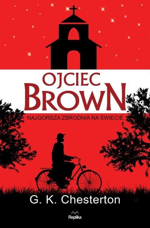 okładka Ojciec Brown Najgorsza zbrodnia na świecieksiążka |  | G. K. Chesterton