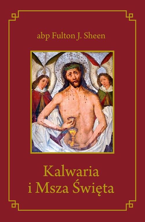 okładka Kalwaria i Msza Świętaksiążka |  | Fulton J. Sheen