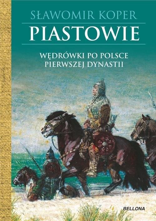 okładka Piastowie Wędrówki po Polsce pierwszej dynastiiksiążka      Sławomir Koper