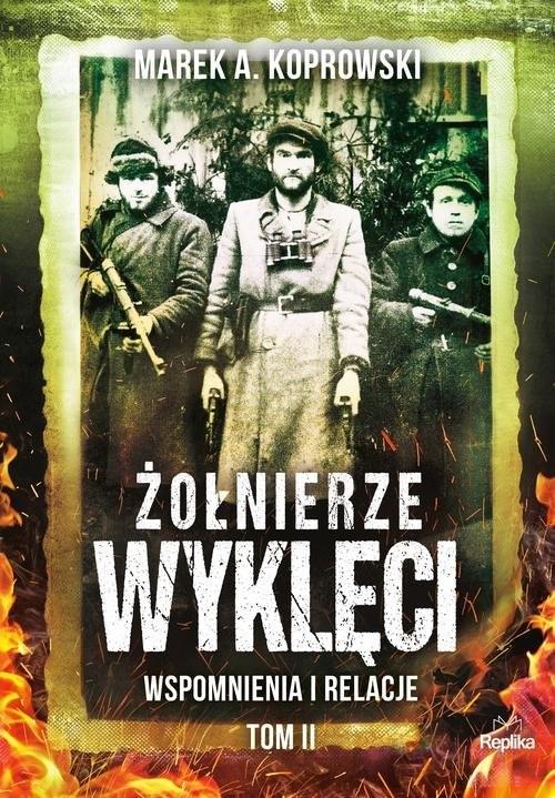 okładka Żołnierze Wyklęci Wspomnienia i relacje. Tom 2książka |  | Marek A. Koprowski