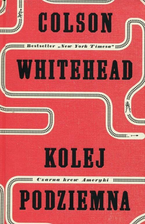 okładka Kolej podziemna Czarna krew Amerykiksiążka      Colson Whitehead