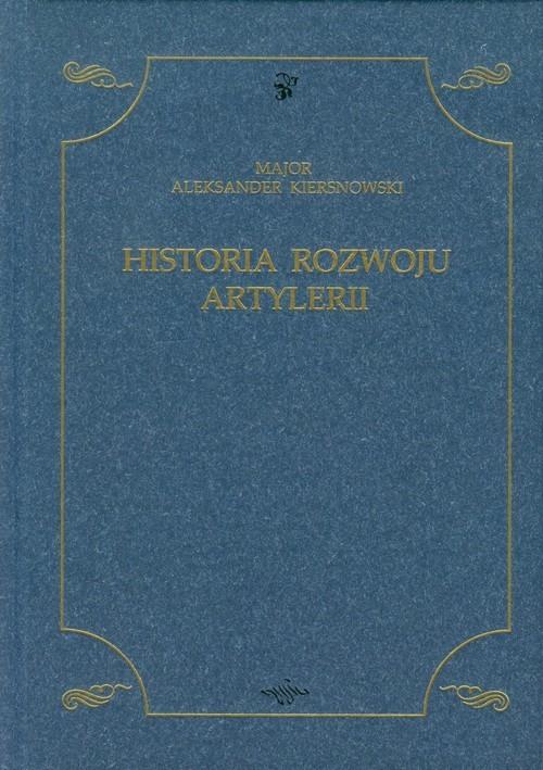 okładka Historia rozwoju artyleriiksiążka      Aleksander Kiersnowski