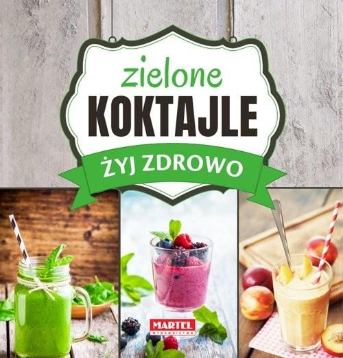 okładka Zielone Koktajle - Żyj zdrowoksiążka |  | Guziak Maria Goretti