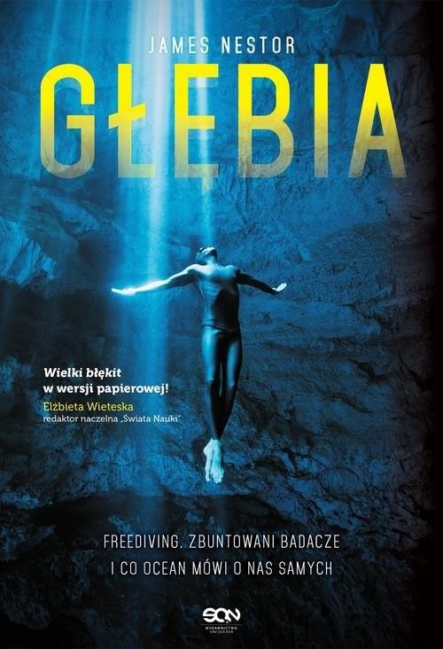 okładka Głębia Freediving, zbuntowani badacze i co ocean mówi o nas samychksiążka |  | James Nestor