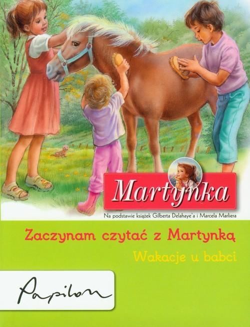 okładka Martynka Zaczynam czytać z Martynką Wakacje u babciksiążka      Gilbert Delahaye