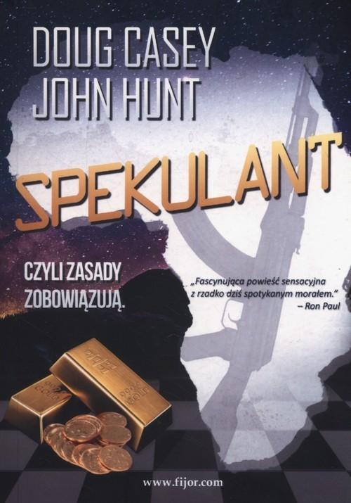 okładka Spekulant czyli zasady zobowiązująksiążka      Doug Casey, John Hunt