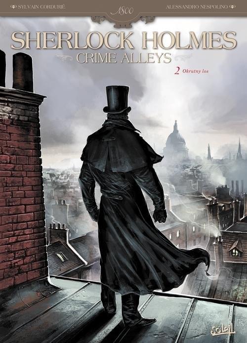 okładka Sherlock Holmes Crime Alleys Tom 2 Okrutny losksiążka      Sylvain Cordurie, Alessandro Nespolino