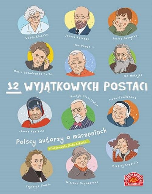 okładka 12 wyjątkowych postaci Polscy autorzy o marzeniachksiążka     
